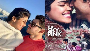 Nick Jonas Reviews Priyanka Chopra's The Sky Is Pink, 'You Made Me Smile, Laugh And Cry'