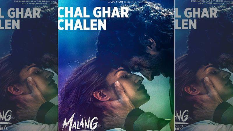 Malang Song Chal Ghar Chalen Teaser: Aditya Roy Kapur And Disha Patani Numbers Is A Heart Wrenching One