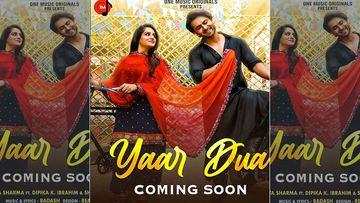 Yaar Dua Teaser: Dipika Kakar And Shoaib Ibrahim Will Leave You With A Mushy Feeling With Their Music Video