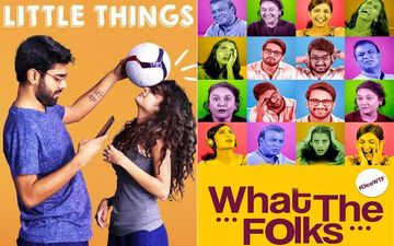 Best Romantic Web Series Of 2019: Little Things 3, What The Folks And More; Our Binge-Watch List