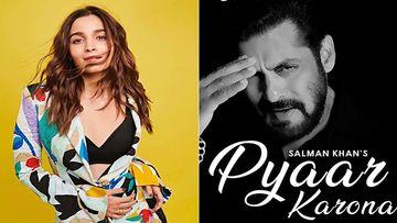 Pyaar Karona: After SRK Heaps Praise On Bhai, Alia Bhatt Calls His Coronavirus Track 'Lovely'