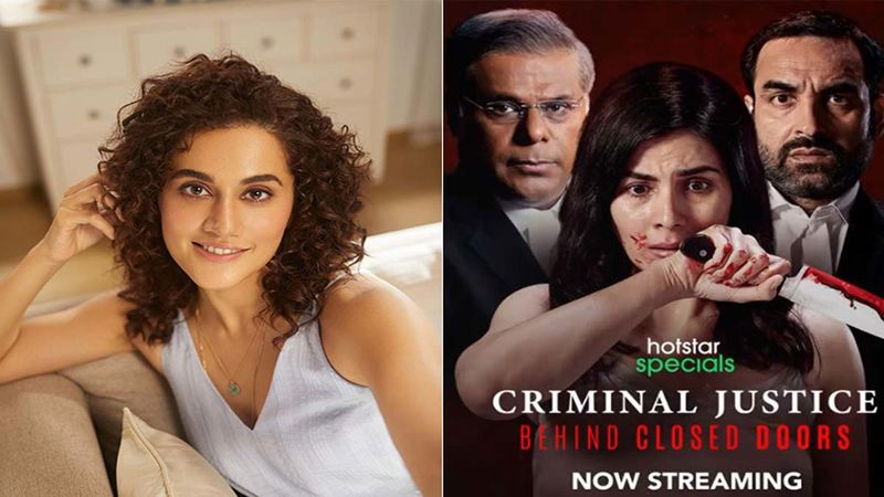 After Watching Criminal Justice: Behind Closed Doors A Moved Taapsee Pannu Raises Concern Over Alarming Rise Of Issues Surrounding Women