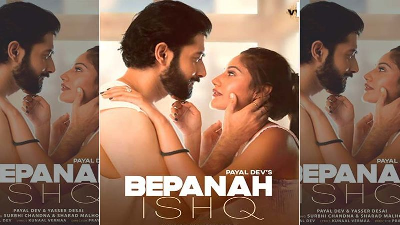 Bepanah Ishq Music Video Out: Surbhi Chandna And Sharad Malhotra Narrate A Thrilling Love Story, Which Blossoms In The Beautiful Locales Of Himachal Pradesh