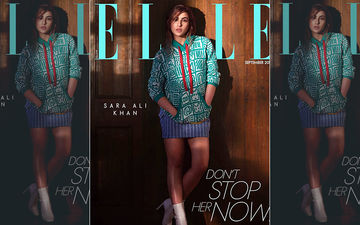 Sara Ali Khan Is Indeed Unstoppable; Poses Like A Boss On A Fashion Magazine Cover