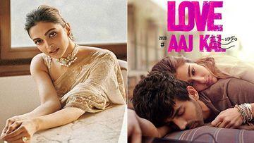 Deepika Padukone Hooked To Sara Ali Khan-Kartik Aaryan Number Shayad From Love Aaj Kal
