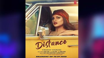 While Fans Wait For Her COVID-19 Test Results, Himanshi Khurana Drops The First Look Of Her Music Video, Distance