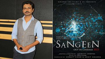 Nawazuddin Siddiqui On Shooting In A Bio-bubble For 'Sangeen' Says 'it's Not Easy But The Show Must Go On'