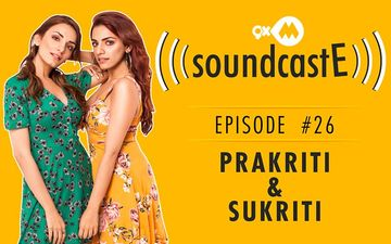 9XM SoundcastE- Episode 26 With Prakriti Kakkar & Sukriti Kakkar