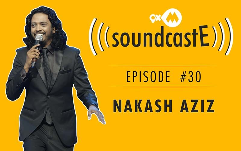 9XM SoundcastE- Episode 30 With Nakash Aziz