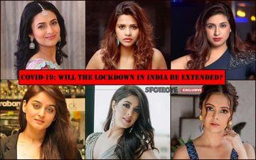 COVID-19 Lockdown: Divyanka Tripathi, Dalljiet Kaur, Vahbiz Dorabjee, Mahhi Vij, Garima Jain And Devoleena Bhattacharjee React Whether It Should Be Extended- EXCLUSIVE