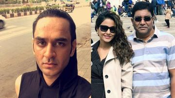 Vikas Gupta Expresses Disappointment With Paps For Hounding Grieving Hina Khan At Airport; Expresses Condolences On Her Father's Demise