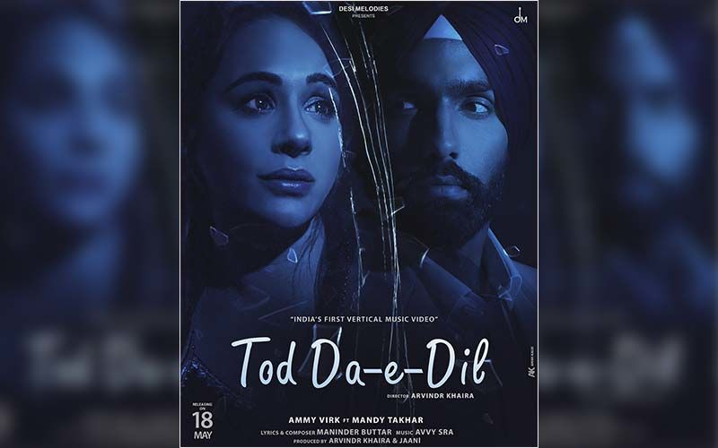 Ammy Virk Ft. Mandy  Takhar's 'Tod Da-E-Dil' Video Is Out Now