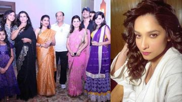 Ankita Lokhande Shares An Unseen Picture Posing Candidly With Sushant Singh Rajput's Sisters And Father; Reveals Visiting Patna 'Only Once'