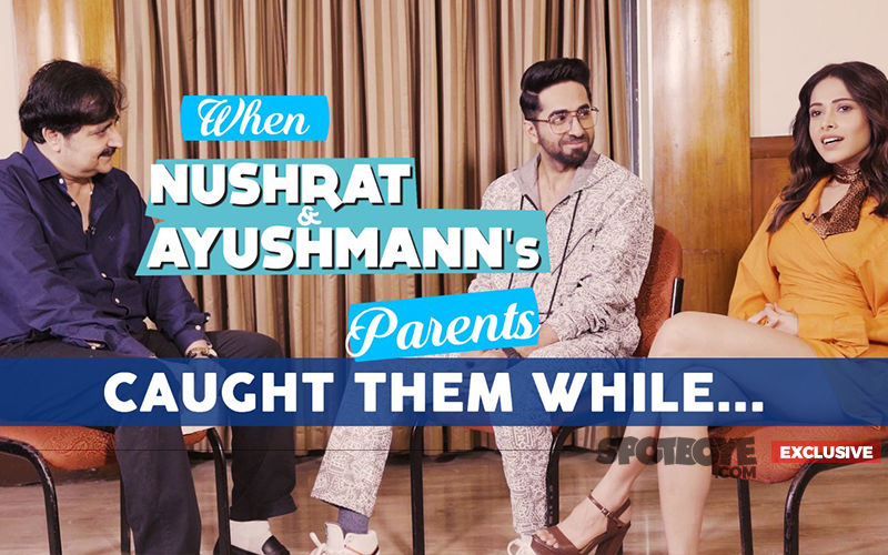 When Ayushmann Khurrana and Nushrat Bharucha's Parents Caught Them!- EXCLUSIVE