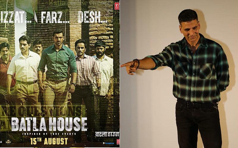 Akshay Kumar Has A Logical Answer To The Box-Office Clash With John Abraham's Batla House