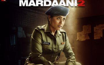 Mardaani 2 Box-Office Collection Day 2: Rani Mukerji Starrer Registers Slow Yet Steady Growth