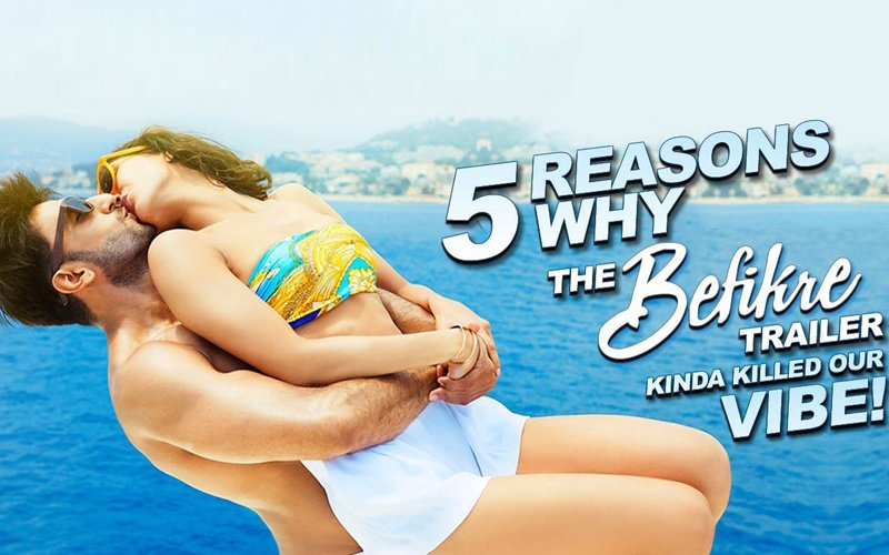 DECODED! Top 5 Reasons Why The Befikre Trailer Kinda Killed Our Vibe!