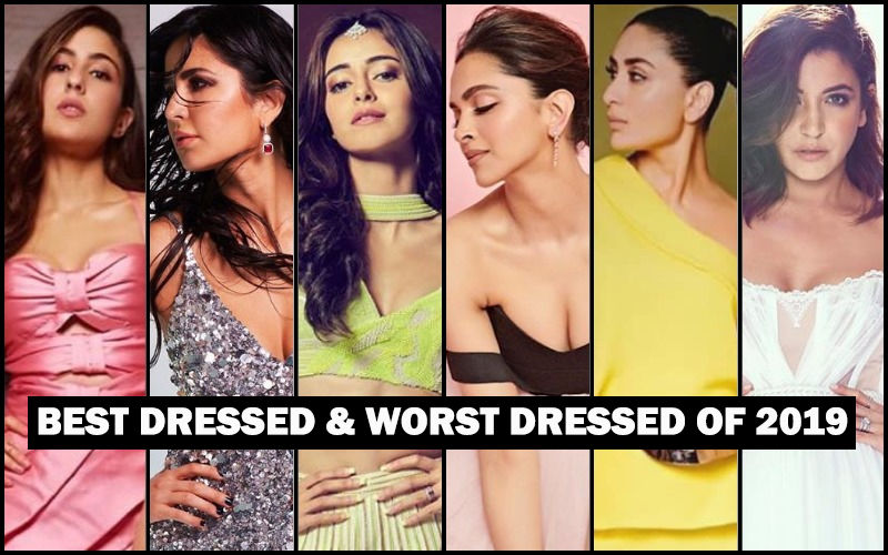 BEST DRESSED & WORST DRESSED Bollywood Actresses Of 2019: Sara Ali Khan, Katrina Kaif, Ananya Panday, Deepika Padukone, Kareena Kapoor Khan Or Anushka Sharma?