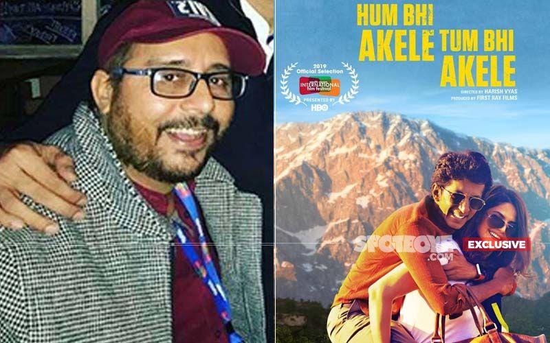 Hum Bhi Akele Tum Bhi Akele Director Harish Vyas Reveals The Story Behind The Idea Of The Film- EXCLUSIVE
