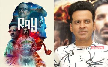 Ray: Manoj Bajpayee Excited For His Next An Anthology, Says, 'He Is Proud Of The Show' -EXCLUSIVE
