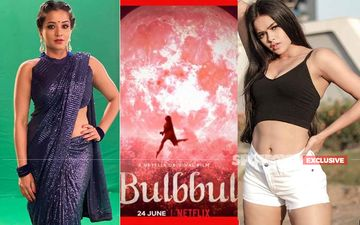 Nazar Stars Monalisa, Sonyaa Ayodhya Find Striking Similarity Between Trailer Of Anushka Sharma's Netflix Horror Flick Bulbbul And Their Show, Are 'Pleasantly Shocked' - EXCLUSIVE