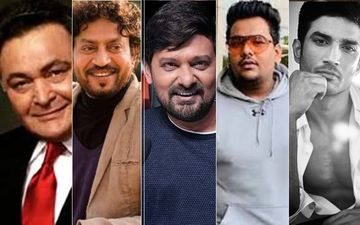 Film And TV Fraternity Sees 12 Deaths In 2 Months; RIP Rishi Kapoor, Irrfan Khan, Wajid Khan, Mohit Baghel, Sushant Singh Rajput