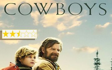 Cowboys Review: An LGBTQ Western Which  Misses The Mark By A Whisker