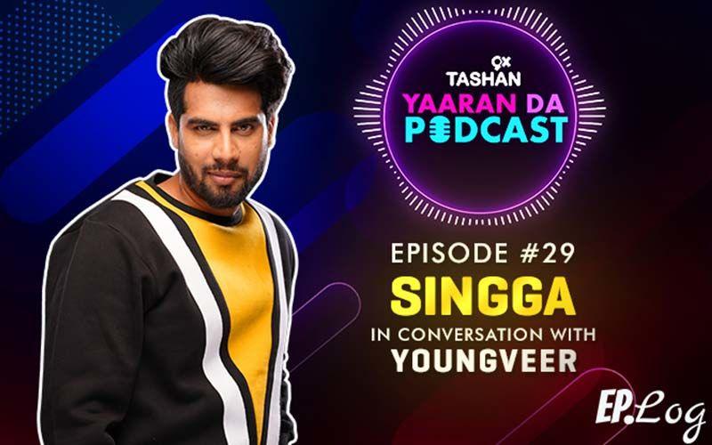 9X Tashan Yaaran Da Podcast: Episode 29 With SINGGA