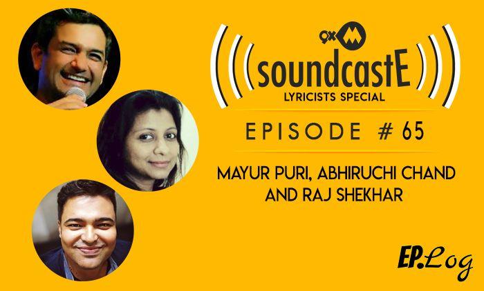 9XM SoundcastE: Episode 65 With Mayur Puri, Abhiruchi Chand And Raj Shekhar