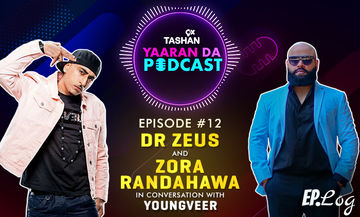 9X Tashan Yaaran Da: Episode 12 With Dr. Zeus And Zora Randhawa