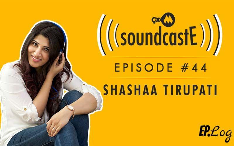 9XM SoundcastE- Episode 44 With Shashaa Tirupati