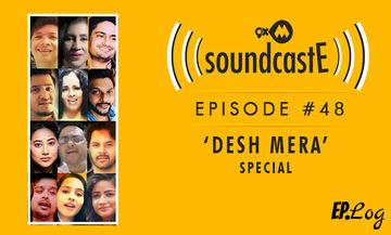9XM SoundcastE, Episode 48- Desh Mera Special