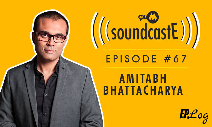 9XM SoundcastE: Episode 67 With Amitabh Bhattacharya