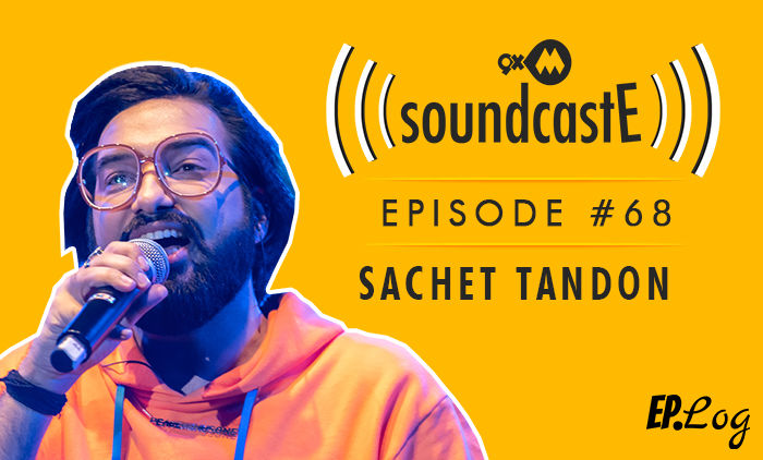 9XM SoundcastE: Episode 68 With Sachet Tandon