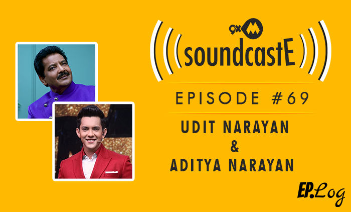 9XM SoundcastE: Episode 69 With Udit And Aditya Narayan