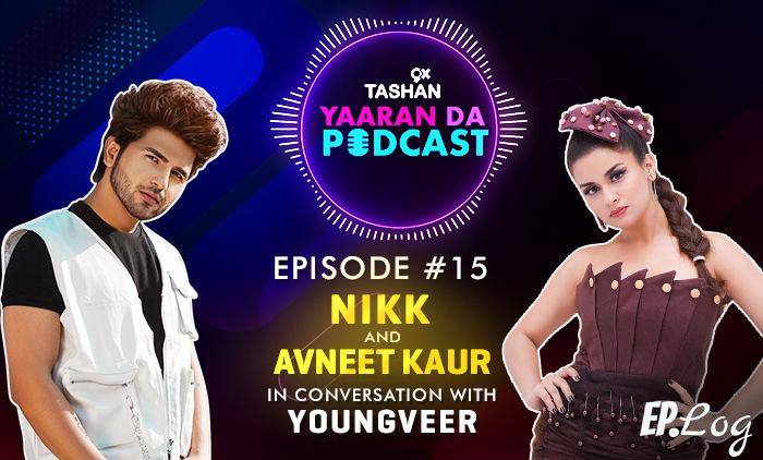 9X Tashan Yaaran Da Podcast: Episode 15 With Nikk And Avneet Kaur