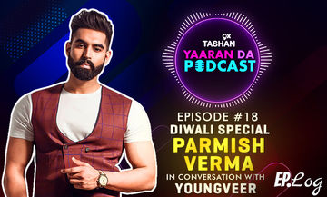 9X Tashan Yaaran Da Podcast: Episode 18 With Parmish Verma