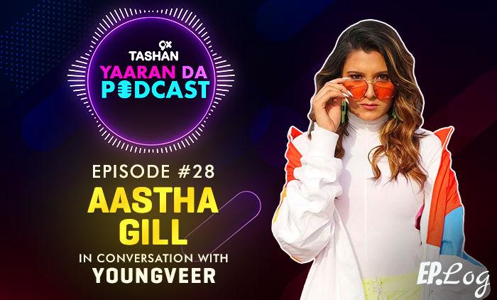 9X Tashan Yaaran Da Podcast: Episode 28 With Aastha Gill