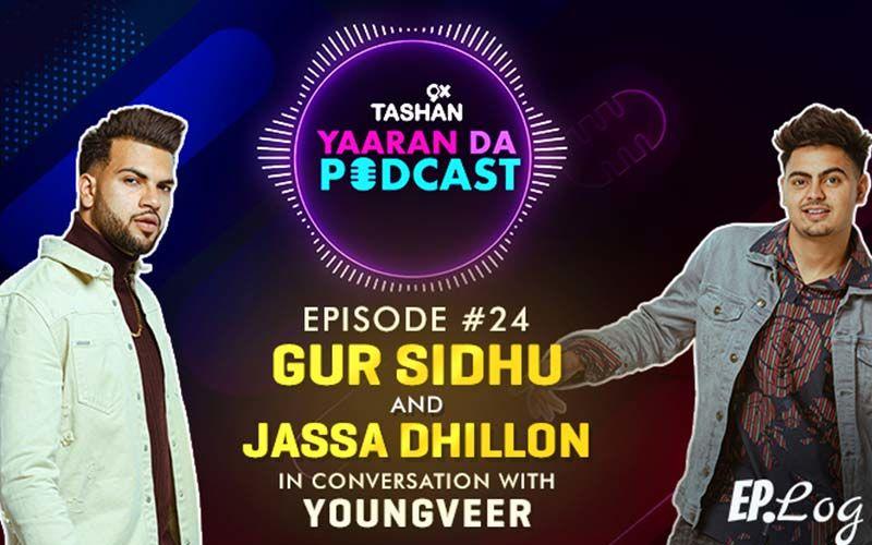 9X Tashan Yaaran Da Podcast: Episode 24 With Gur Sidhu and Jassa Dhillon