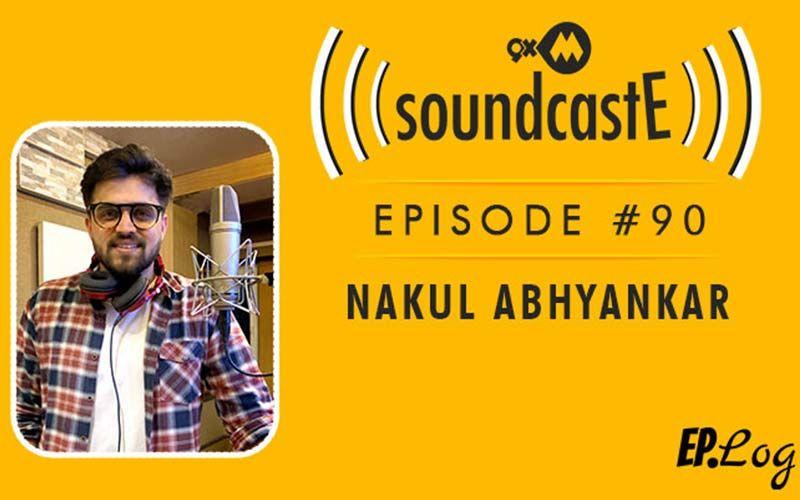 9XM SoundcastE: Episode 90 With Nakul Abhyankar