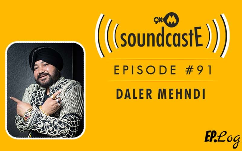 9XM SoundcastE: Episode 91 With Daler Mehndi