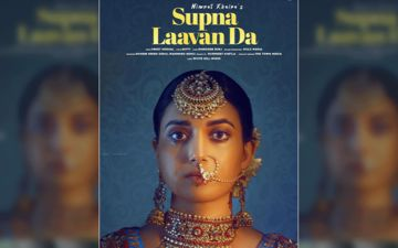 Supna Laavan Da: Nimrat Khaira's New Song Is Playing Exclusively On 9X Tashan