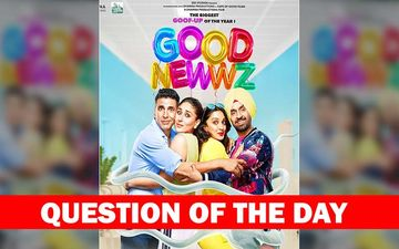 Are You Excited To Watch Akshay-Kareena Starrer Good Newwz This Weekend?