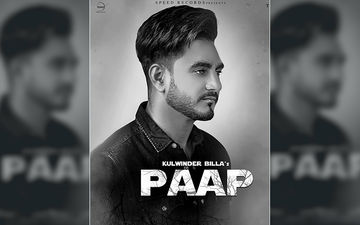 Kulwinder Billa's New Song 'Paap' Playing Exclusively On 9X Tashan