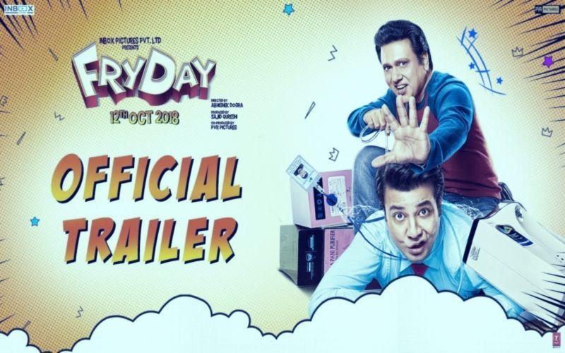 FRYDAY Trailer: एक बार फिर अपने चिर-परिचित अंदाज में नजर आए कॉमेडी किंग गोविंदा, वायरल हो हुआ ट्रेलर