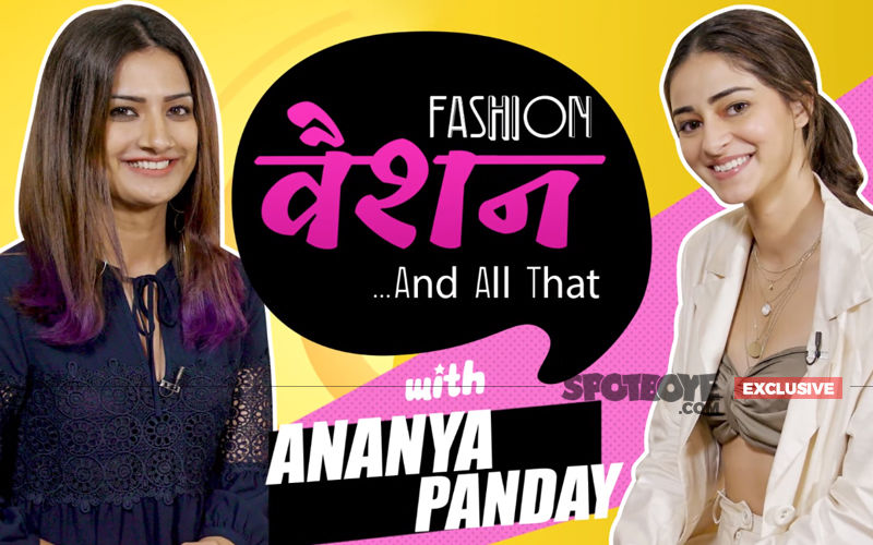 Ananya Panday: My Mom Pulls Me By My Hair If I Step Out With Crumpled Clothes And Chappals- EXCLUSIVE