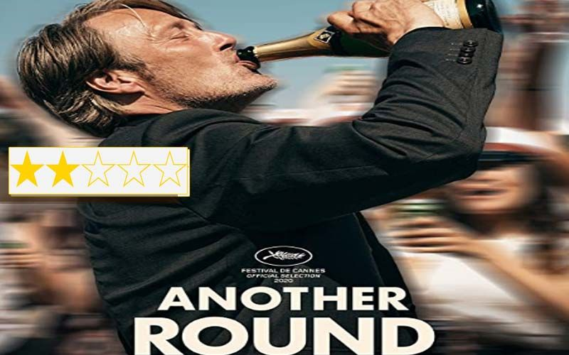 Another Round Review: Unlike Its Protagonists, This Fails In Getting Back On Its Feet