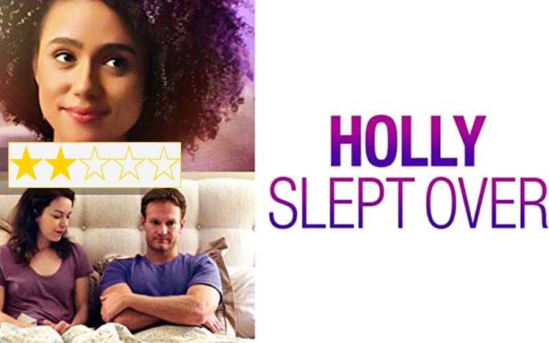 Holly Slept Over Review: Josh Jawson, Nathalie Emmanuel, Britt Lower Starrer Is All Talk And No Sex