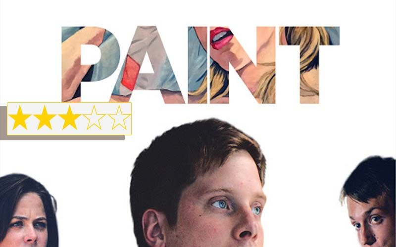 Paint Review: This Michael Walker Directorial Is A Neglected Little Gem