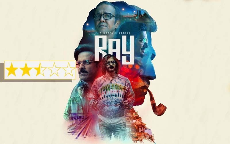 Ray REVIEW: Baap 'Ray' Baap This Manoj Bajpayee, Gajraj Rao, Ali Fazal Starrer Is Interesting, But Is This Satyajit Ray?